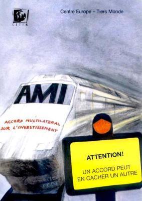Accord multilatéral sur l'investissement (AMI). Attention, un accord peut en cacher un autre!