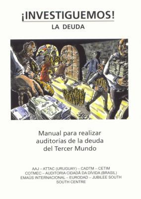Investiguemos! la deuda. Manual para realizar auditorías de la deuda del Tercer Mundo