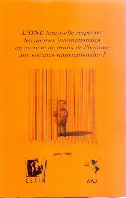 L'ONU fera-t-elle respecter les normes internationales en matières de droits de l'homme aux sociétés transnationales