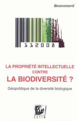 La propriété intellectuelle contre la biodiversité