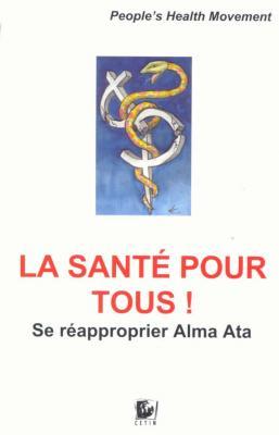 La santé pour tous! Se réapproprier Alma Ata