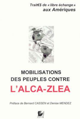 Mobilisations des peuples contre l'ALCA-ZLEA. Traités de libre-échange aux Amériques