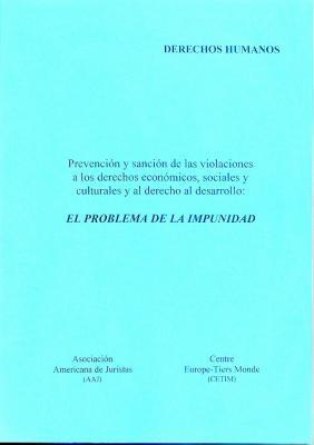 Prevención y sanción de las violaciones a los derechos económicos, sociales y culturales y al derecho al desarollo El problema de la impunidad